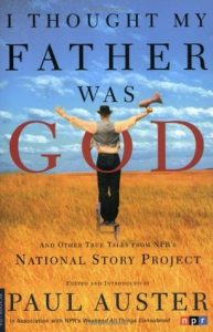I Thought My Father Was God and Other True Tales from NPR's National Story Project torrent downlaod