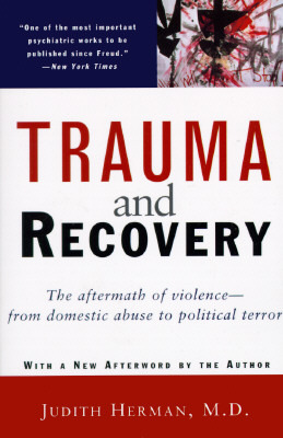 Download free pdf Trauma and Recovery: The Aftermath of Violence – From Domestic Abuse to Political Terror