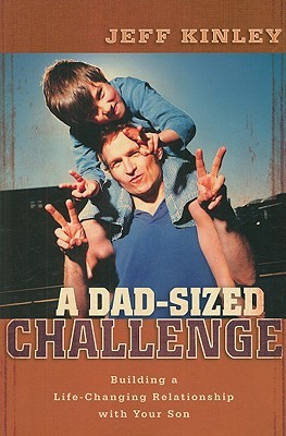 Download free pdf A Dad-Sized Challenge: Building a Life-Changing Relationship with Your Son