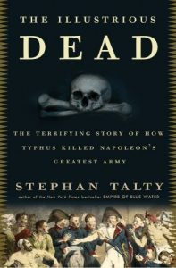 The Illustrious Dead: The Terrifying Story of How Typhus Killed Napoleon's Greatest Army torrent downlaod