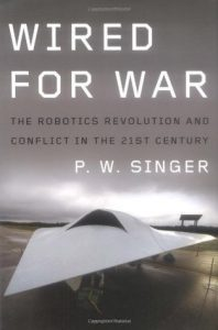 Wired for War: The Robotics Revolution and Conflict in the 21st Century torrent downlaod