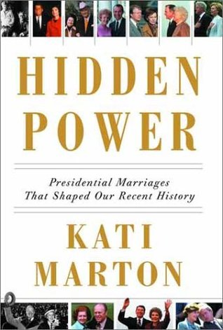 Download free pdf Hidden Power: Presidential Marriages That Shaped Our Recent History