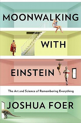 Download free pdf Moonwalking with Einstein: The Art and Science of Remembering Everything