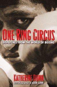 One Ring Circus: Dispatches from the World of Boxing torrent downlaod