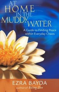 At Home in the Muddy Water: A Guide to Finding Peace Within Everyday Chaos torrent downlaod