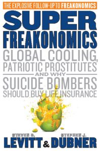 SuperFreakonomics: Global Cooling, Patriotic Prostitutes And Why Suicide Bombers Should Buy Life Insurance  <small>(Freakonomics #2)</small> torrent downlaod