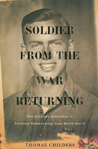 Soldier from the War Returning: The Greatest Generation's Troubled Homecoming from World War II torrent downlaod
