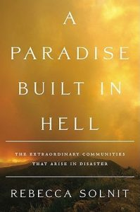 A Paradise Built in Hell: The Extraordinary Communities That Arise in Disaster torrent downlaod
