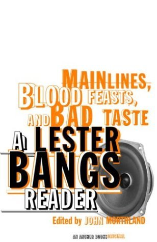 Download free pdf Main Lines, Blood Feasts, and Bad Taste: A Lester Bangs Reader
