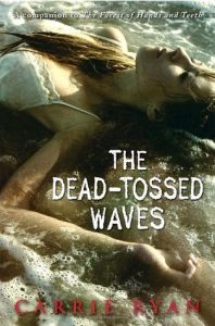 The Dead-Tossed Waves  <small>(The Forest of Hands and Teeth #2)</small> torrent downlaod
