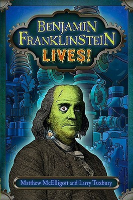 Download free pdf Benjamin Franklinstein Lives!
