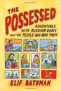 The Possessed: Adventures With Russian Books and the People Who Read Them torrent downlaod