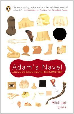 Download free pdf Adam's Navel: A Natural and Cultural History of the Human Form