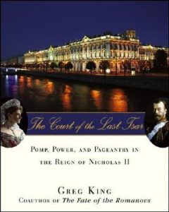The Court of the Last Tsar: Pomp, Power and Pageantry in the Reign of Nicholas II torrent downlaod