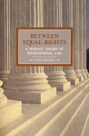 Download free pdf Between Equal Rights: A Marxist Theory of International Law  <small>(Historical Materialism #5)</small>