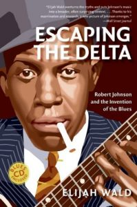 Escaping the Delta: Robert Johnson and the Invention of the Blues torrent downlaod