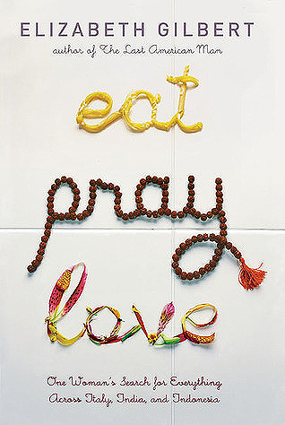 Download free pdf Eat Pray Love: One Woman's Search for Everything Across Italy, India and Indonesia