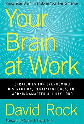 Download free pdf Your Brain at Work: Strategies for Overcoming Distraction, Regaining Focus, and Working Smarter All Day Long