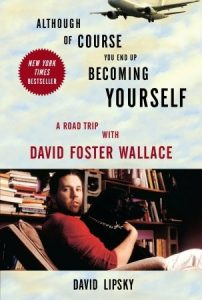 Although of Course You End Up Becoming Yourself: A Road Trip with David Foster Wallace torrent downlaod
