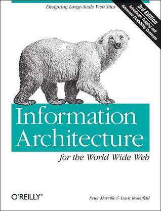 Download free pdf Information Architecture for the World Wide Web: Designing Large-Scale Web Sites
