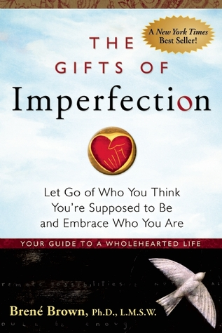 Download free pdf The Gifts of Imperfection: Let Go of Who You Think You're Supposed to Be and Embrace Who You Are