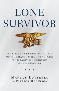 Lone Survivor: The Eyewitness Account of Operation Redwing and the Lost Heroes of SEAL Team 10 torrent downlaod