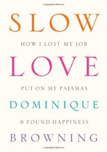Slow Love: How I Lost My Job, Put on My Pajamas, and Found Happiness torrent downlaod