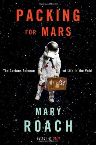 Download free pdf Packing for Mars: The Curious Science of Life in the Void