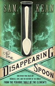 The Disappearing Spoon: And Other True Tales of Madness, Love, and the History of the World from the Periodic Table of the Elements torrent downlaod