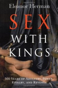 Sex with Kings: 500 Years of Adultery, Power, Rivalry, and Revenge torrent downlaod