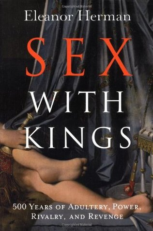 Download free pdf Sex with Kings: 500 Years of Adultery, Power, Rivalry, and Revenge