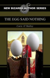The Egg Said Nothing  <small>(New Bizarro Author Series)</small> torrent downlaod