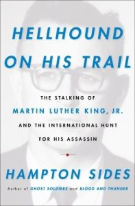 Hellhound on His Trail: The Stalking of Martin Luther King, Jr. and the International Hunt for His Assassin torrent downlaod