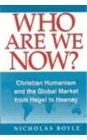 Download free pdf Who Are We Now?: Christian Humanism and the Global Maarket from Hegel to Heaney
