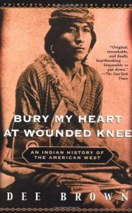 Bury My Heart at Wounded Knee: An Indian History of the American West torrent downlaod