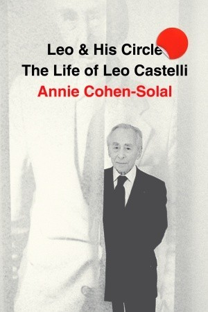 Download free pdf Leo and His Circle: The Life of Leo Castelli