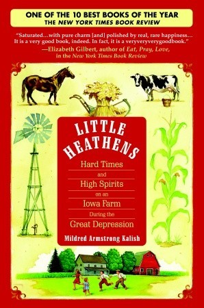 Download free pdf Little Heathens: Hard Times and High Spirits on an Iowa Farm During the Great Depression