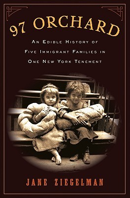 Download free pdf 97 Orchard: An Edible History of Five Immigrant Families in One New York Tenement