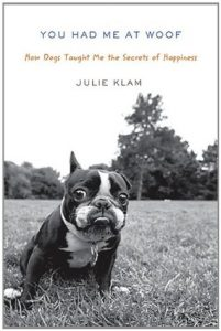 You Had Me at Woof: How Dogs Taught Me the Secrets of Happiness torrent downlaod