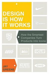Design Is How It Works: How the Smartest Companies Turn Products into Icons torrent downlaod