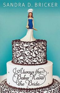 Always the Baker, Never the Bride  <small>(Emma Rae Creations #1)</small> torrent downlaod