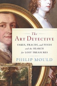 The Art Detective: Fakes, Frauds, and Finds and the Search for Lost Treasures torrent downlaod