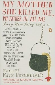 My Mother She Killed Me, My Father He Ate Me: Forty New Fairy Tales  <small>(New Fairy Tales)</small> torrent downlaod