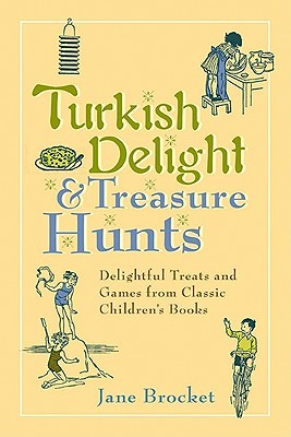 Download free pdf Turkish Delight & Treasure Hunts: Delightful Treats and Games from Classic Children's Books