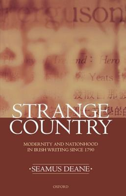 Download free pdf Strange Country: Modernity and Nationhood in Irish Writing Since 1790