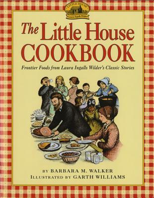 Download free pdf The Little House Cookbook: Frontier Foods from Laura Ingalls Wilder's Classic Stories