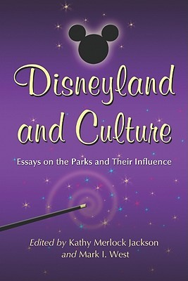 Download free pdf Disneyland and Culture: Essays on the Parks and Their Influence