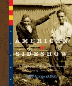 American Sideshow: An Encyclopedia of History's Most Wondrous and Curiously Strange Performers torrent downlaod