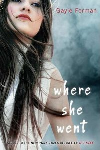 Where She Went  <small>(If I Stay #2)</small> torrent downlaod