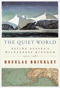 The Quiet World: Saving Alaska's Wilderness Kingdom, 1879-1960 torrent downlaod